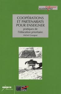 Michel Grangeat - Coopérations et partenariats pour enseigner - Pratiques de l'éducation prioritaire.