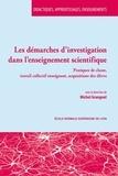 Michel Grangeat - Les démarches d'investigation dans l'enseignement scientifique - Pratiques de classe, travail collectif enseignant, acquisitions des élèves.
