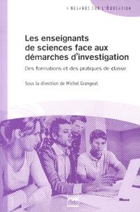 Michel Grangeat - Les enseignants de sciences face aux démarches d'investigation - Des formations et des pratiques de classe.
