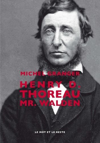 Henry D.Thoreau. Mr. Walden