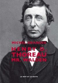 Michel Granger - Henry D.Thoreau - Mr. Walden.
