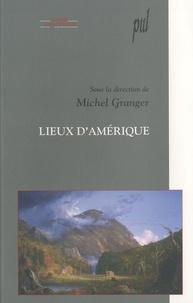 Michel Granger - Lieux d'Amérique.