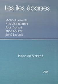 Michel Granvale et Fred Gelbseiden - Les îles éparses.