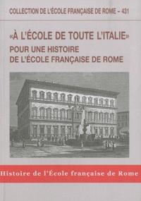 """Michel Gras - """"A l'école de toute l'Italie"""" - Pour une histoire de l'Ecole française de Rome."""