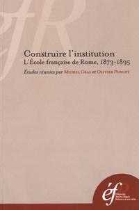 Deedr.fr Construire l'institution - L'Ecole française de Rome, 1873-1895 Image