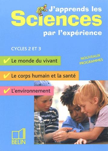 Michel Gratian et Isabelle Mateu - J'apprends les sciences par l'expérience Cycles 2 et 3.