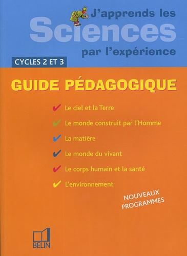 Michel Gratian et Isabelle Mateu - J'apprends les Sciences par l'expérience Cycles 2 et 3 - Guide pédagogique.
