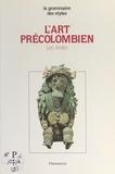 Michel Graulich et Maximilien Bruggmann - L'art précolombien (2) - Les Andes.