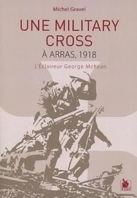 Une Military Cross à Arras, 1918 - Léclaireur George Mckean.pdf