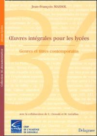 Michel Grésillon et Jean-François Massol - Oeuvres intégrales pour les lycées. - Genres et titres contemporains.