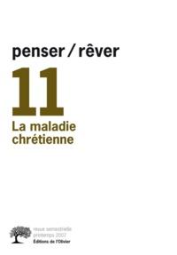Michel Gribinski - Penser/Rêver N° 11 : La maladie chrétienne.