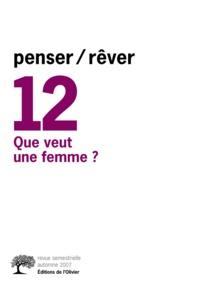 Michel Gribinski - Penser/Rêver N° 12, Automne 2007 : Que veut une femme ?.