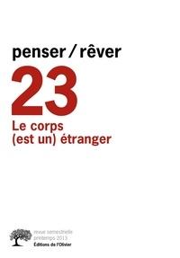 Michel Gribinski - Penser/Rêver N° 23, Printemps 201 : Le corps (est un) étranger.