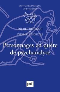 Michel Gribinski et Thomas Lepoutre - Personnages en quête de psychanalyse.