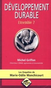 Michel Griffon et  Quae - Développement Durable. Ensemble ?.