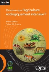 Michel Griffon - Qu'est ce que l'agriculture écologiquement intensive ?.