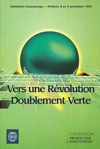 Michel Griffon - Vers une révolution doublement verte - Actes du séminaire du 8 et 9 nov. 1995, Futuroscope, Poitiers.