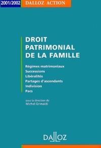 Michel Grimaldi et  Collectif - Droit patrimonial de la famille. - Edition 2001-2002.