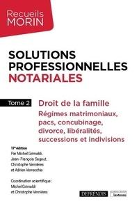 Michel Grimaldi et Jean-François Sagaut - Solutions professionnelles notariales - Tome 2, Droit de la famille.