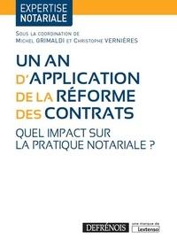Michel Grimaldi et Christophe Vernières - Un an d'application de la réforme des contrats - Quel impact sur la pratique notariale ?.