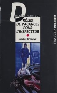 Michel Grimaud - Drôles de vacances pour l'inspecteur.
