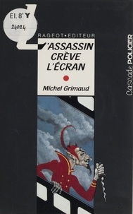 Michel Grimaud - L'assassin crève l'écran.