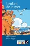Michel Grimaud et Bruno Pilorget - L'enfant de la mer.