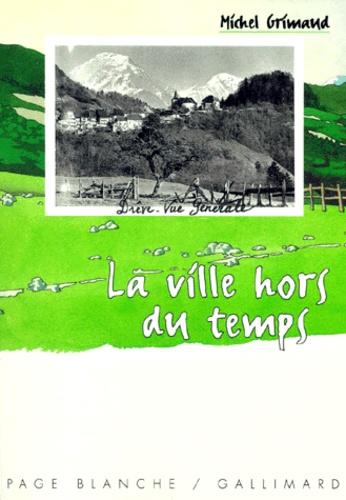 Michel Grimaud - La ville hors du temps.