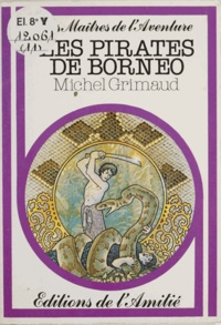 Michel Grimaud et Patrick Le Noach - Les pirates de Bornéo.
