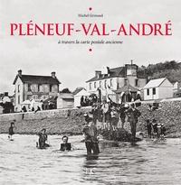 Michel Grimaud - Pléneuf-Val-André - A travers la carte postale ancienne.