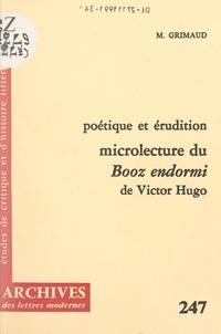 """Michel Grimaud et Michel J. Minard - Poétique et érudition : microlecture du """"Booz endormi"""" de Victor Hugo."""