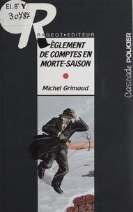 Michel Grimaud - Règlement de comptes en morte-saison.
