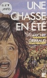 Michel Grimaud - Une Chasse en été.
