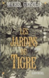 Michel Grisolia - Les jardins du Tigre.