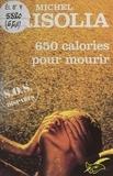 Michel Grisolia - SOS disparus  : 650 calories pour mourir.