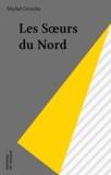 Michel Grisolia - SOS disparus  : Les soeurs du Nord.