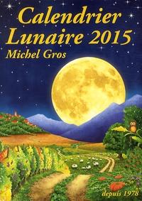 Michel Gros - Calendrier lunaire 2015.