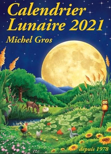Calendrier Lunaire 2021 Michel Gros Calendrier Lunaire de Michel Gros   Livre   Decitre