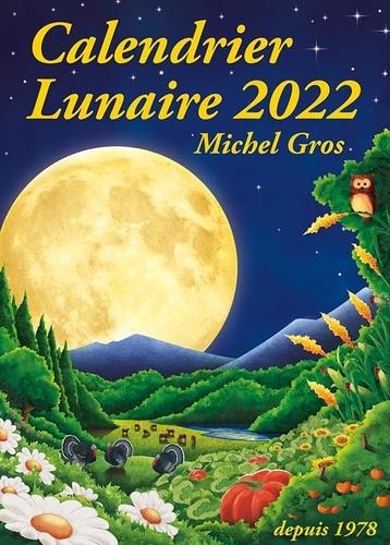 Calendrier Lunaire Agricole 2022 Calendrier Lunaire de Michel Gros   Grand Format   Livre   Decitre