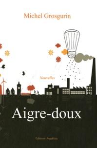 Michel Grosgurin - Aigre-doux.
