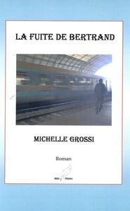 Michel Grossi - La fuite de Bertrand.