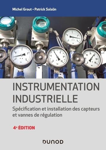 Michel Grout et Patrick Salaun - Instrumentation industrielle - 4e éd. - Spécification et installation des capteurs et vannes de régulation.