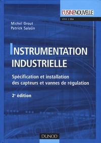 Michel Grout et Patrick Salaun - Instrumentation industrielle - Spécification et installation des capteurs et des vannes de régulation.