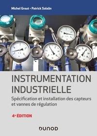 Michel Grout et Patrick Salaün - Instrumentation industrielle - Spécification et installation des capteurs et vannes de régulation.