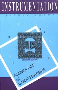 Michel Grout - Instrumentation - Formulaire et guide pratique.