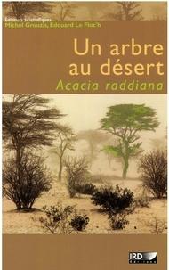 Michel Grouzis et Edouard Le Floc'h - Un arbre au désert - Acacia raddiana.