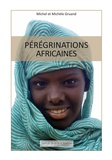 Michel Gruand et Michèle Gruand - Pérégrinations africaines.