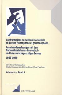 Michel Grunewald et Olivier Dard - Confrontations au national-socialisme en Europe francophone et germanophone (1919-1949) - Volume 4.