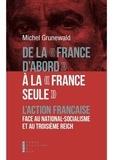 """Michel Grunewald - De la """"France d'abord"""" à la """"France seule"""" - L'Action française face au national-socialisme et au Troisième Reich."""