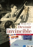 Michel Guay - Devenir invincible - Un grand voyage vers l'Inde, de 1978 à 1981.